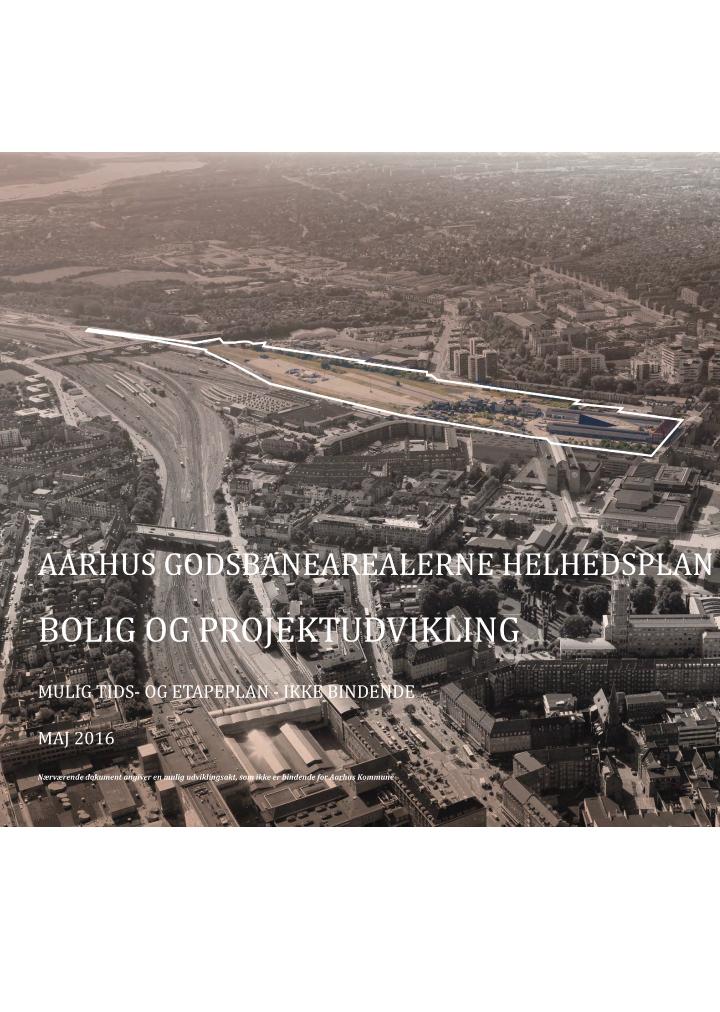 Tids- og etapeplan for Godsbanen - Maj 2016
